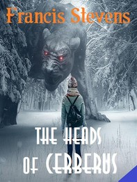 The Heads of Cerberus - Librerie.coop