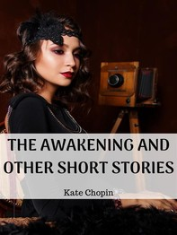 The Awakening And Other Short Stories - Librerie.coop