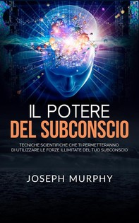 Il Potere del Subconscio (Tradotto) - Librerie.coop
