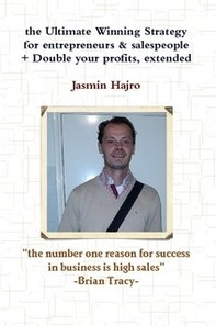 the Ultimate Winning Strategy for entrepreneurs & salespeople + Double your profits, extended - Librerie.coop