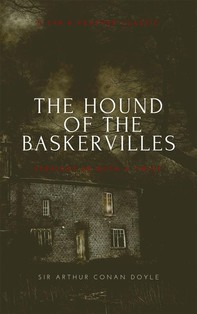 THE HOUND OF THE BASKERVILLES (Annotated): A tar & Feather Classic: Straight Up With a Twist - Librerie.coop