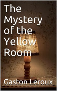 The Mystery of the Yellow Room - Librerie.coop
