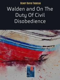 Walden and On The Duty Of Civil Disobedience - Librerie.coop