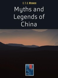 Myths and Legends of China - Librerie.coop
