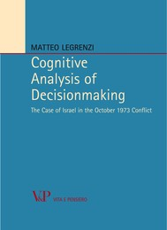 Cognitive Analysis of Decisionmaking. The Case of Israel in the October 1973 Conflict - copertina