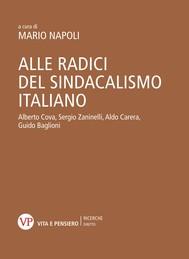 Alle radici del sindacalismo italiano - copertina