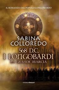 568 d.c. I Longobardi - La grande marcia - copertina
