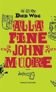 Alla fine John muore - copertina