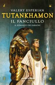 Tutankhamon. Il fanciullo - copertina
