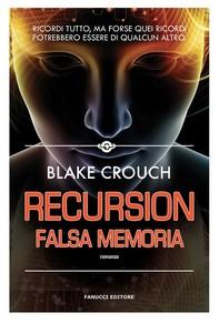 Recursion – Falsa memoria - Librerie.coop