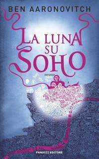 La luna su Soho - Librerie.coop