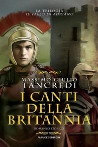 I canti della Britannia (Il Vallo di Adriano #2) - Librerie.coop
