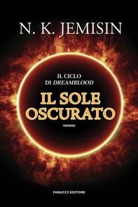 Il sole oscurato (Dreamblood #2) - Librerie.coop