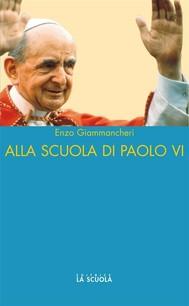 Alla scuola di Paolo VI - copertina