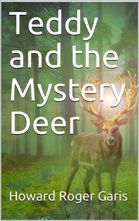 Teddy and the Mystery Deer - Librerie.coop