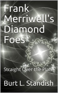 Frank Merriwell's Diamond Foes / Straight Over The Plate - Librerie.coop