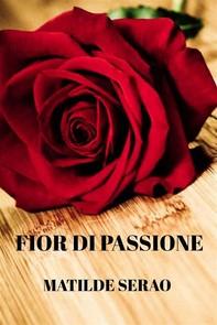 Fior di passione  - Librerie.coop