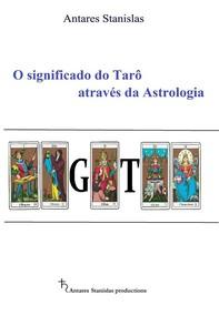 O significado do Tarô através da astrologia - Librerie.coop
