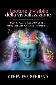 Il potere invisibile della visualizzazione (Tradotto) - Librerie.coop