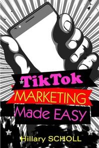TikTok Marketing Made Easy - Librerie.coop