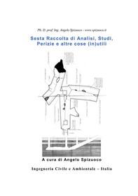 Sesta Raccolta di Analisi, Studi, Perizie e altre cose (in)utili - Librerie.coop