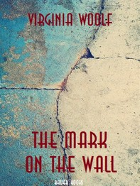 The Mark on the Wall - Librerie.coop
