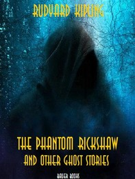The Phantom Rickshaw and Other Ghost Stories - Librerie.coop