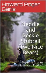 Neddie and Beckie Stubtail (Two Nice Bears) / Bedtime Stories - Librerie.coop