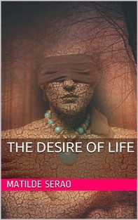 The Desire of Life  - Librerie.coop
