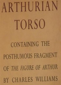Arthurian Torso: Containing the Posthumous Fragment of the Figure of Arthur - Librerie.coop