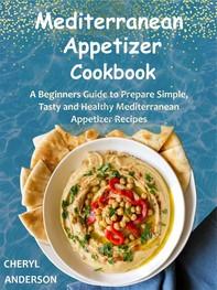 Mediterranean Appetizer Cookbook - Librerie.coop