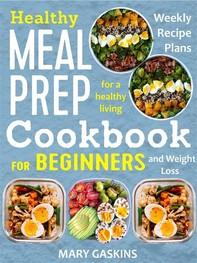 Healthy Meal Prep Cookbook for Beginners - Librerie.coop