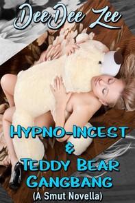 Hypno-Incest & Teddy Bear Gangbang: (A Smut Novella) - Librerie.coop