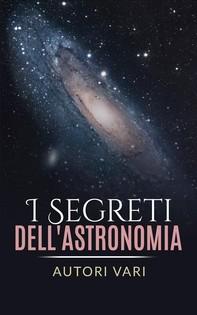 I segreti dell'astronomia - Librerie.coop