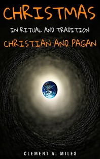 Christmas in Ritual and Tradition, Christian and Pagan - Librerie.coop