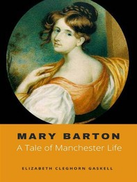 Mary Barton, A Tale of Manchester Life - Librerie.coop