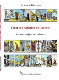 Tarot, la prédiction de l'avenir. Arcanes majeurs et mineurs - Librerie.coop