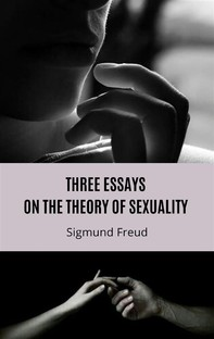 Three Essays on the Theory of Sexuality - Librerie.coop