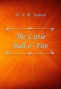 The Little Ball O' Fire - Librerie.coop
