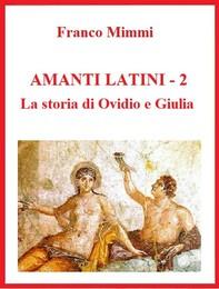 Amanti latini - La storia di Ovidio e Giulia - Librerie.coop