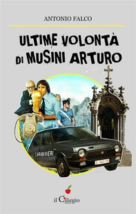 Ultime volontà di Musini Arturo - Librerie.coop