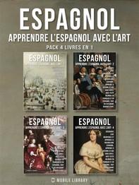 Pack 4 Livres En 1 - Espagnol - Apprendre l'Espagnol avec l'Art - Librerie.coop