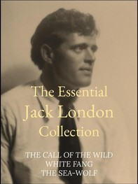 The Essential Jack London Collection - Librerie.coop