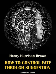 How to Control Fate Through Suggestion - Librerie.coop