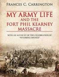 My Army Life and the Fort Phil Kearney Massacre - Librerie.coop