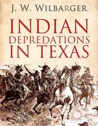 Indian Depredations in Texas - Librerie.coop