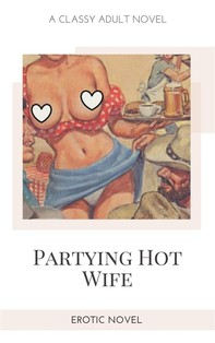 Partying Hot Wife - Librerie.coop
