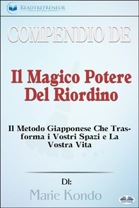 Compendio De 'Il Magico Potere Del Riordino' - Librerie.coop
