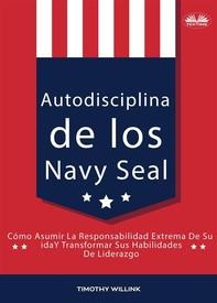 Autodisciplina De Los Navy Seal - Librerie.coop