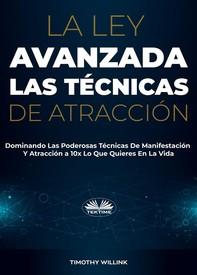 La Ley Avanzada Las Técnicas De Atracción - Librerie.coop